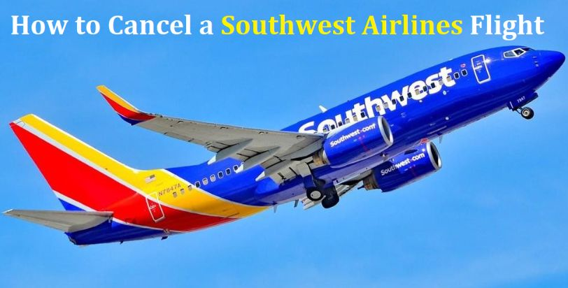 How to Cancel Southwest Airlines Flight