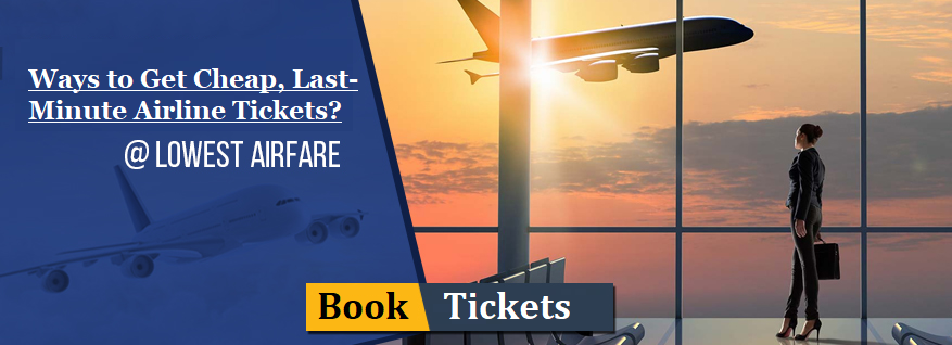 last Minute Airlines Tickets