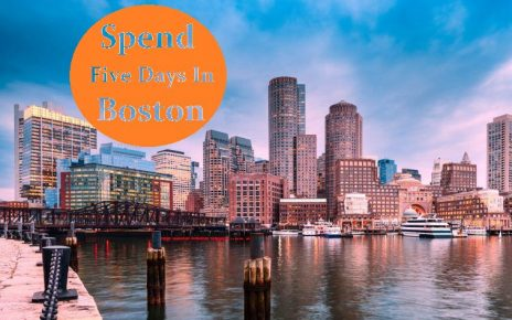 Spend five days in Boston