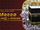 Places You Can Visit in Mecca During Hajj or Umrah