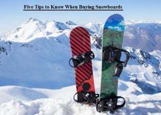 Tips to Buying Snowboards
