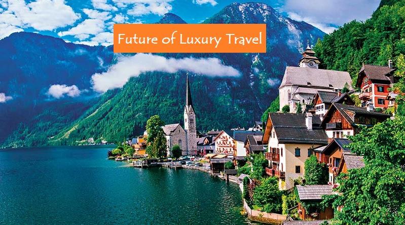 Future of Luxury Travel